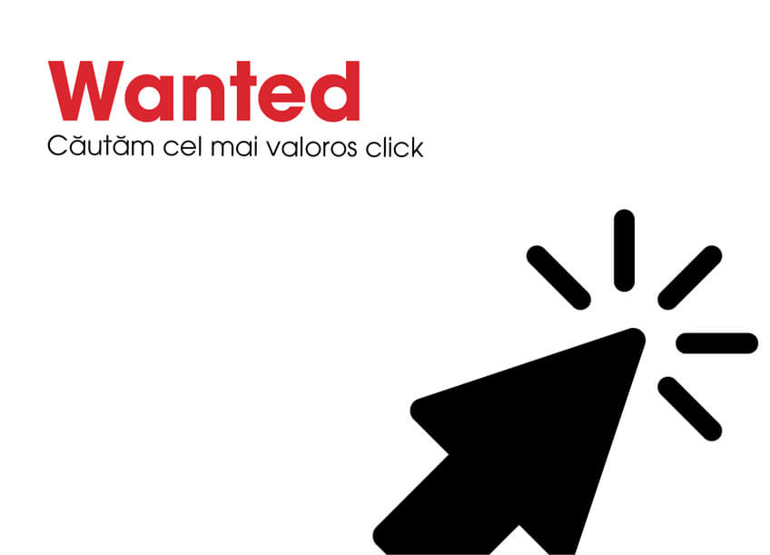 Wanted: cautam cel mai valoros click